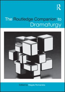THE ROUTLEDGE COMPANION TO DRAMATURGY Edited by Magda Romanska